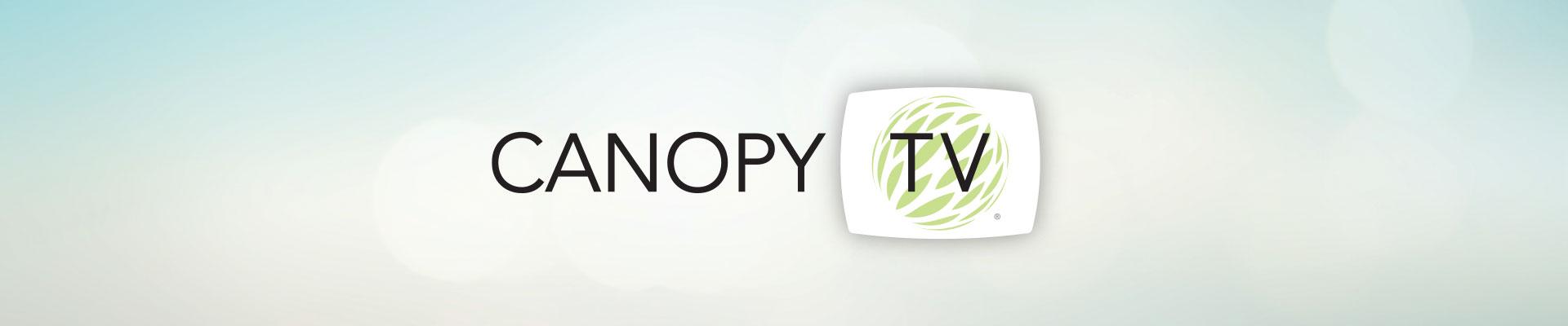 Canopy TV